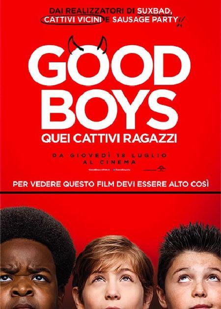 GOOD BOYS - QUEI CATTIVI RAGAZZI