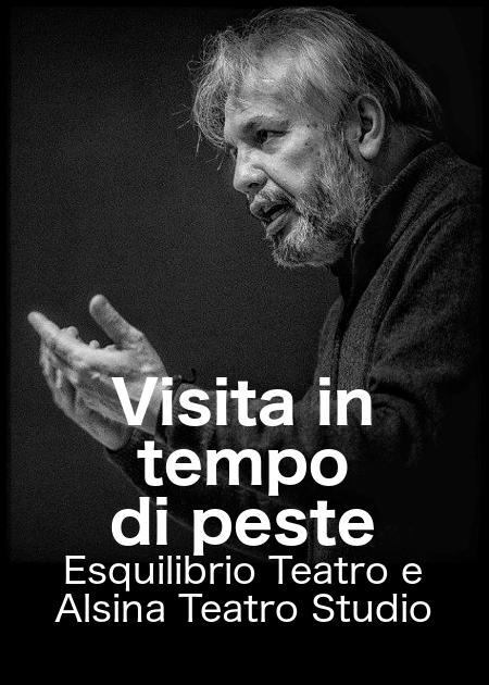 VISITA IN TEMPO DI PESTE - ESQUILIBRIO TEATRO E ALSINA TEATRO STUDIO